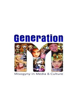 Generation M - Misogyny in Media and Culture