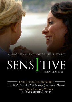 Sensitive - The Untold Story - A Film About the Innate Trait of High Sensitivity