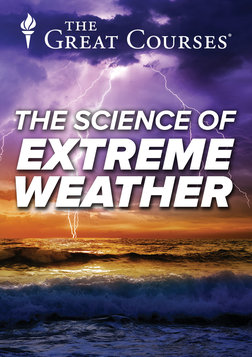 The Science of Extreme Weather