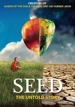 Seed: The Untold Story - Defending the Future of Food