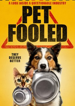 Pet Fooled - Secrets from the Commercial Pet Food Industry