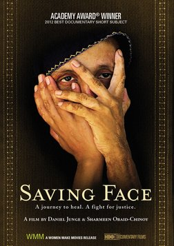 Saving Face - An Academy Award-Winning Look at Violence Against Women in South Asia