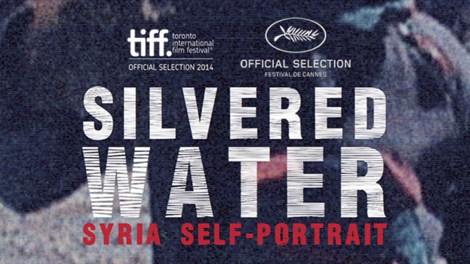 Silvered Water, Syria Self-Portrait - First-Hand Footage of the Syrian War