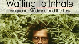 Waiting to inhale: Marijuana, Medicine and the Law