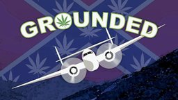 Grounded - One of the Largest Marijuana Smuggling Operations in US History