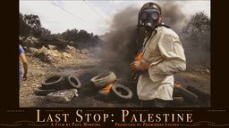 Last Stop: Palestine - The Invisible War in the West Bank