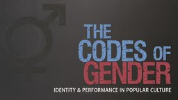 The Codes of Gender - Identity & Performance in Popular Culture