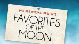 Favorites Of The Moon (Les favoris de la lune)