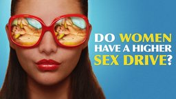 Do Women Have a Higher Sex Drive? - A Candid Look at the Female Libido
