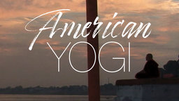 American Yogi - An American Travels to India in Search of a More Meaningful Life