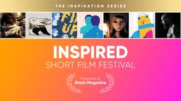 Stash Short Film Festival: Inspired